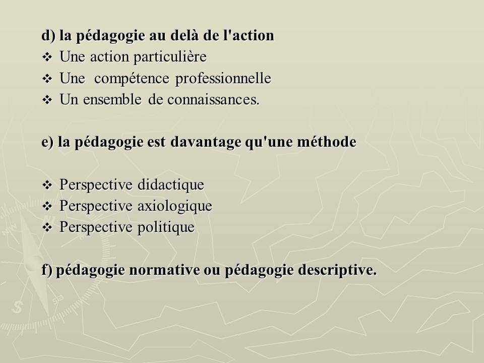 d) la pédagogie au delà de l'action Une action particulière Une action particulière Une compétence professionnelle Une compétence professionnelle Un e
