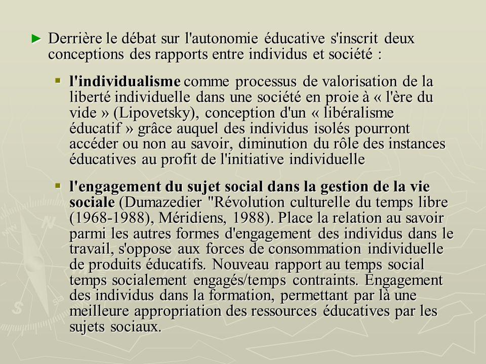 Derrière le débat sur l'autonomie éducative s'inscrit deux conceptions des rapports entre individus et société : Derrière le débat sur l'autonomie édu