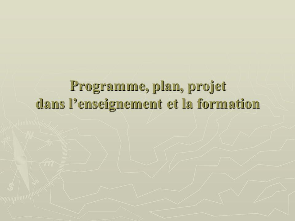 Programme, plan, projet dans lenseignement et la formation