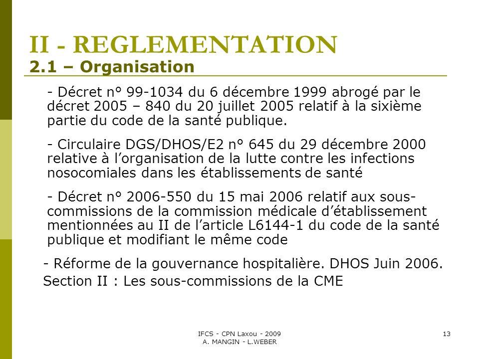 IFCS - CPN Laxou - 2009 A. MANGIN - L.WEBER 13 II - REGLEMENTATION 2.1 – Organisation - Décret n° 99-1034 du 6 décembre 1999 abrogé par le décret 2005