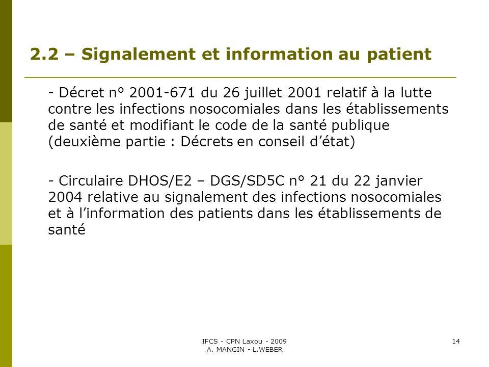 IFCS - CPN Laxou - 2009 A. MANGIN - L.WEBER 14 2.2 – Signalement et information au patient - Décret n° 2001-671 du 26 juillet 2001 relatif à la lutte