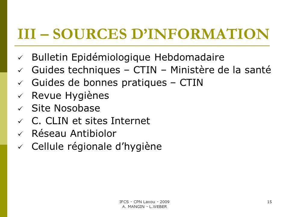 IFCS - CPN Laxou - 2009 A. MANGIN - L.WEBER 15 III – SOURCES DINFORMATION Bulletin Epidémiologique Hebdomadaire Guides techniques – CTIN – Ministère d