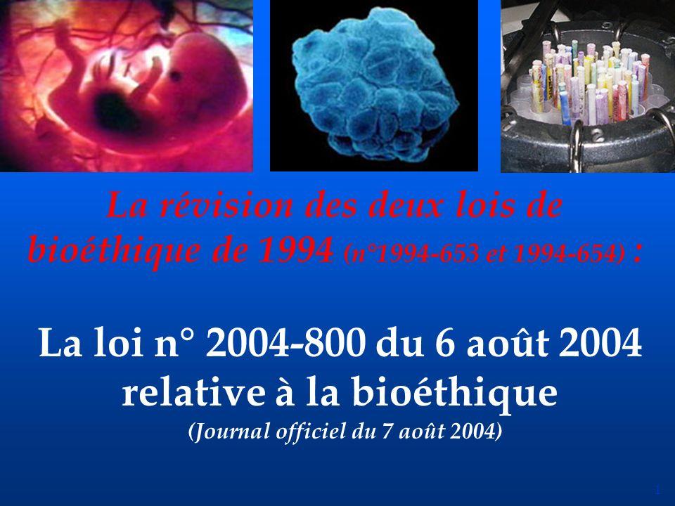 1 La révision des deux lois de bioéthique de 1994 (n°1994-653 et 1994-654) : La loi n° 2004-800 du 6 août 2004 relative à la bioéthique (Journal offic