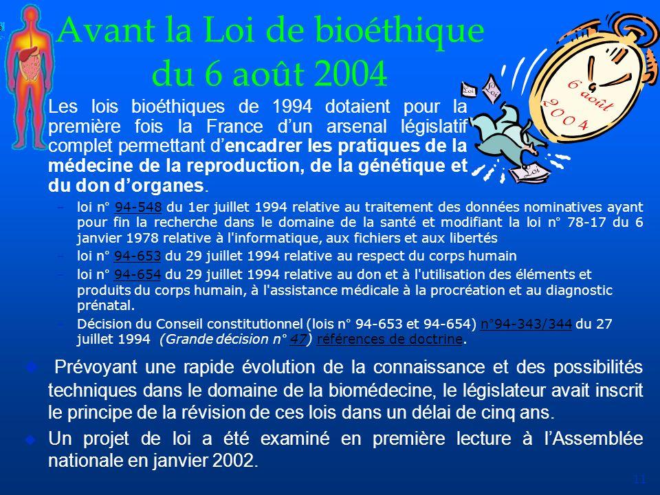 11 Avant la Loi de bioéthique du 6 août 2004 –loi n° 94-548 du 1er juillet 1994 relative au traitement des données nominatives ayant pour fin la reche