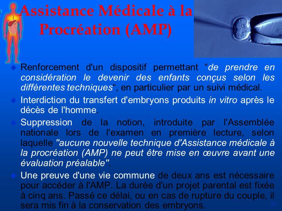 25 Assistance Médicale à la Procréation (AMP) u Renforcement d'un dispositif permettant de prendre en considération le devenir des enfants conçus selo