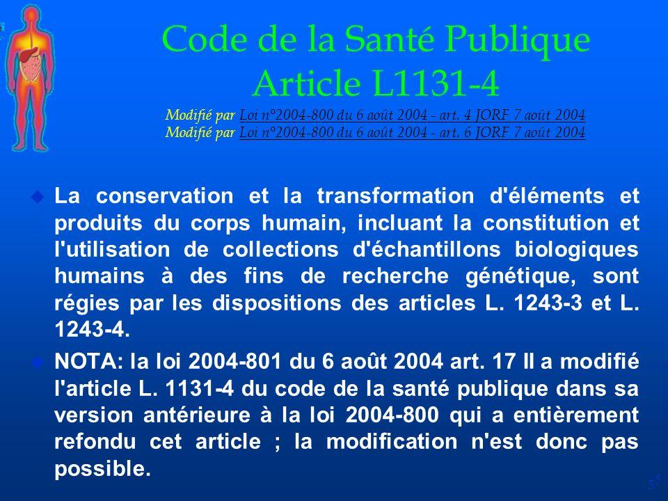 5 Code de la Santé Publique Article L1131-4 Modifié par Loi n°2004-800 du 6 août 2004 - art. 4 JORF 7 août 2004 Modifié par Loi n°2004-800 du 6 août 2