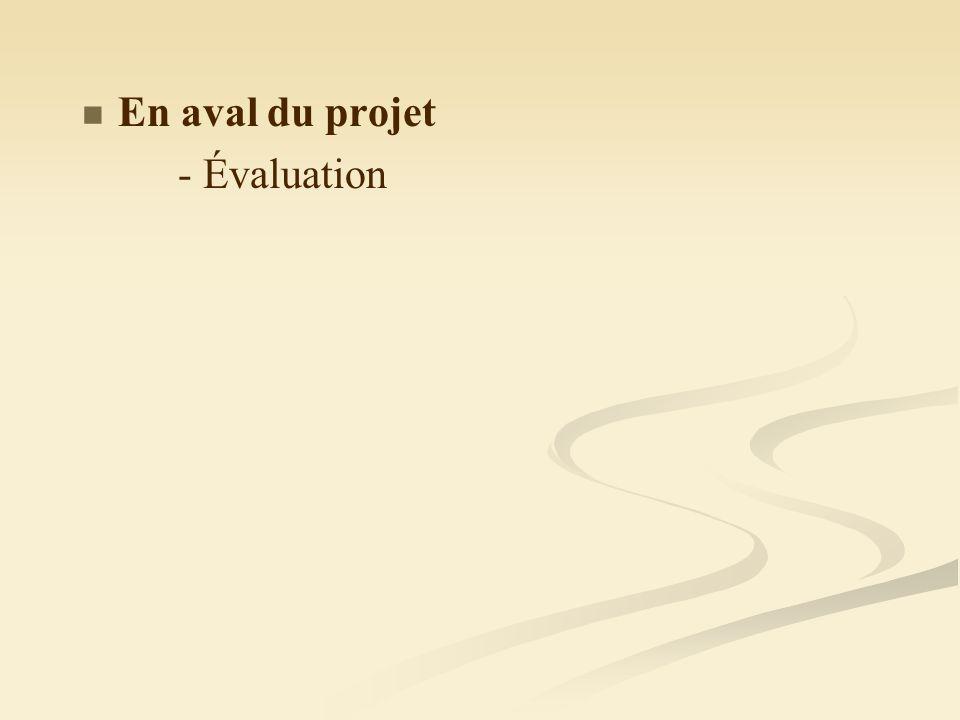 En aval du projet - Évaluation