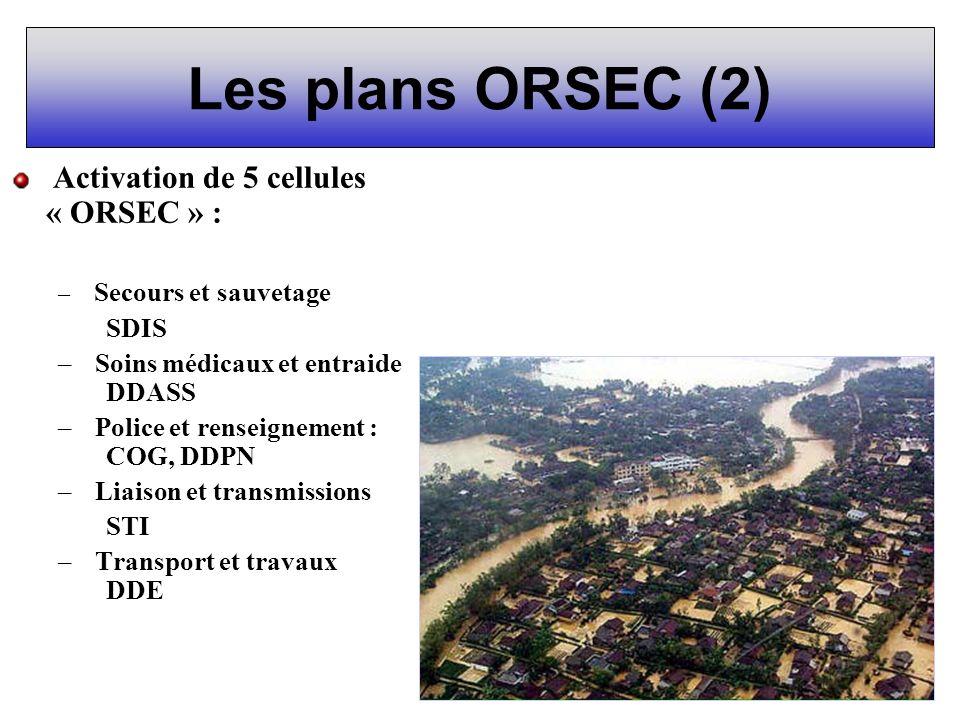Les plans ORSEC (2) Activation de 5 cellules « ORSEC » : – Secours et sauvetage SDIS – Soins médicaux et entraide DDASS – Police et renseignement : CO