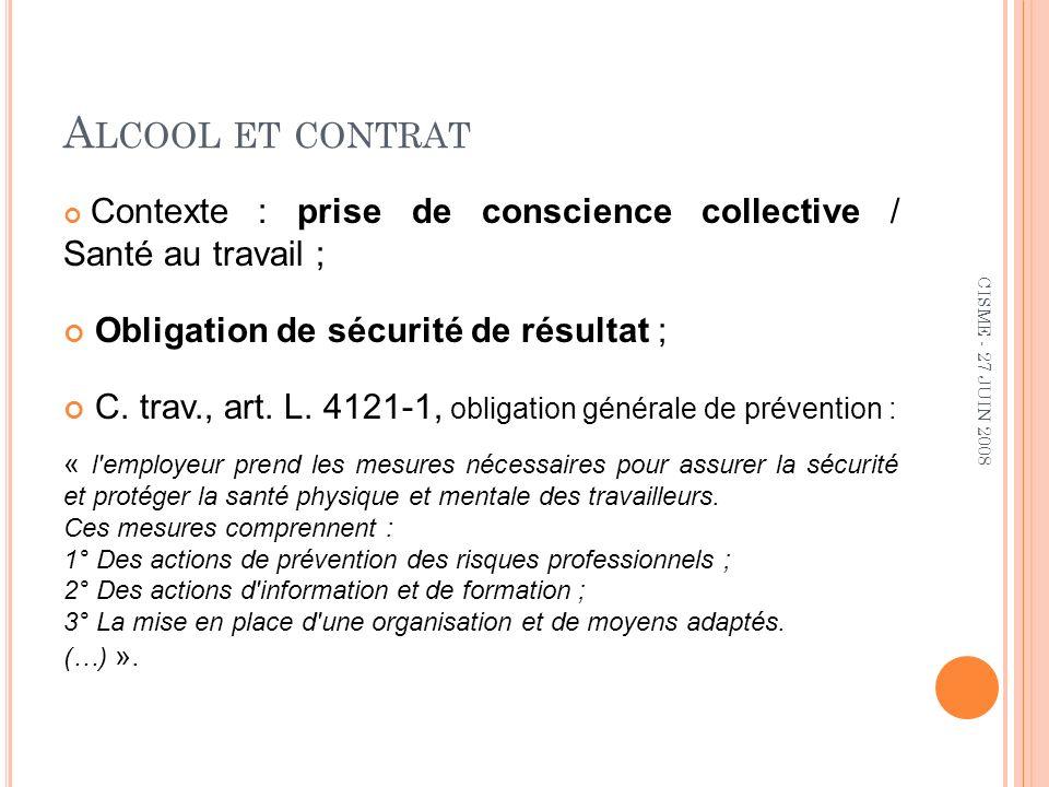 A LCOOL ET CONTRAT Quelle est la responsabilité de lemployeur ? CISME - 27 JUIN 2008