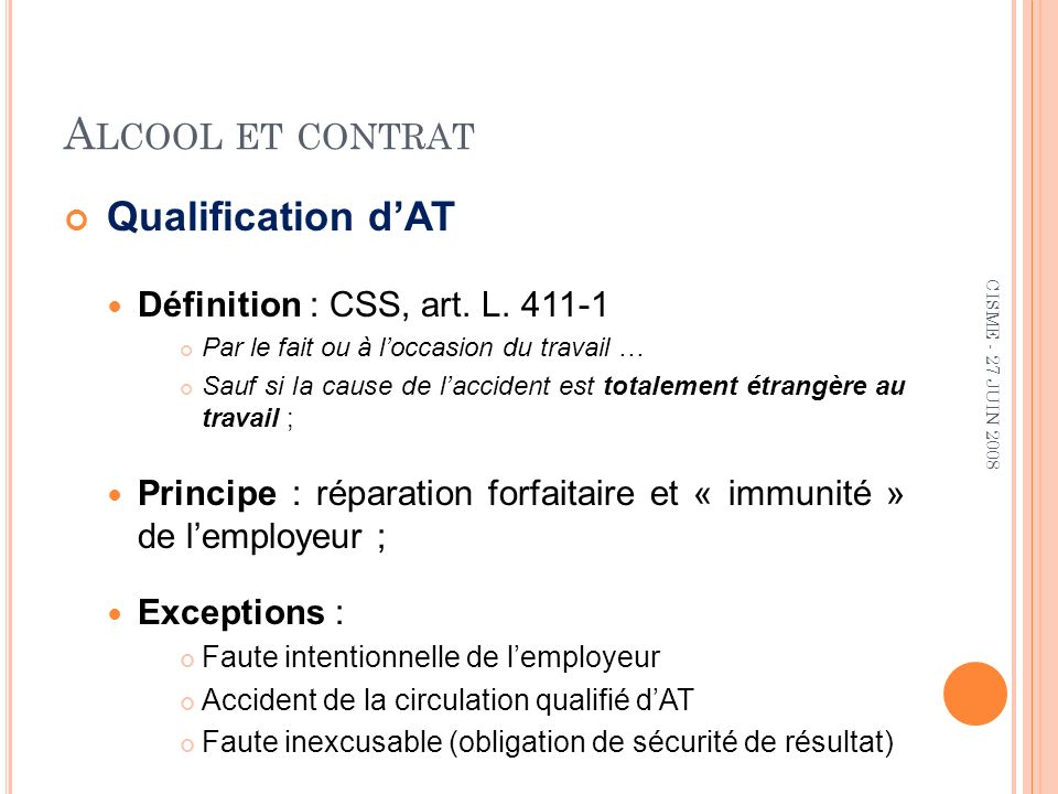A LCOOL ET CONTRAT Qualification dAT Définition : CSS, art.
