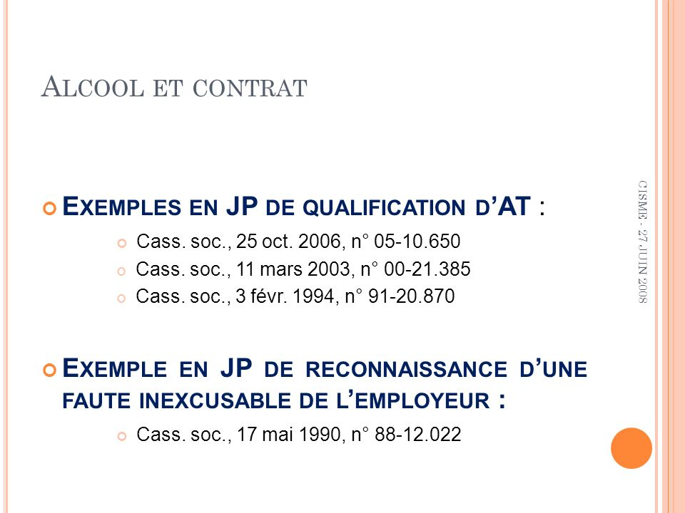 A LCOOL ET CONTRAT E XEMPLES EN JP DE QUALIFICATION D AT : Cass.
