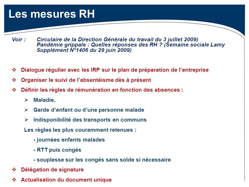 Les mesures RH Voir : Circulaire de la Direction Générale du travail du 3 juillet 2009) Pandémie grippale : Quelles réponses des RH .