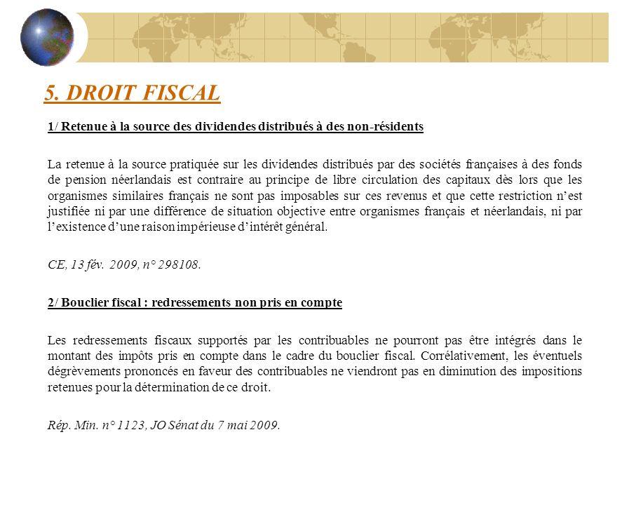 5. DROIT FISCAL 1/ Retenue à la source des dividendes distribués à des non-résidents La retenue à la source pratiquée sur les dividendes distribués pa