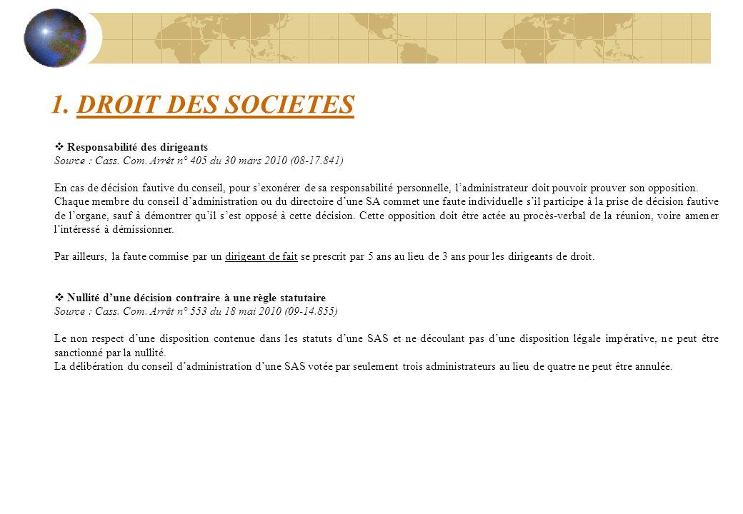 1. DROIT DES SOCIETES Responsabilité des dirigeants Source : Cass. Com. Arrêt n° 405 du 30 mars 2010 (08-17.841) En cas de décision fautive du conseil
