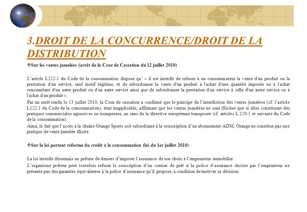 3.DROIT DE LA CONCURRENCE/DROIT DE LA DISTRIBUTION Sur les ventes jumelées (arrêt de la Cour de Cassation du 12 juillet 2010) Larticle L122-1 du Code