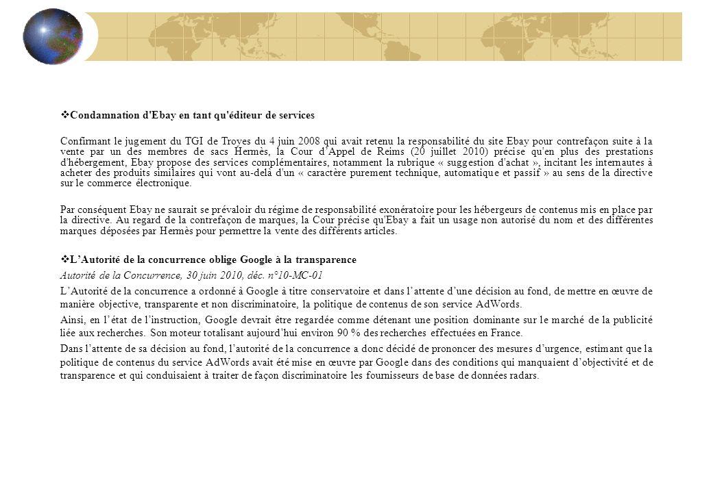 Condamnation d'Ebay en tant qu'éditeur de services Confirmant le jugement du TGI de Troyes du 4 juin 2008 qui avait retenu la responsabilité du site E