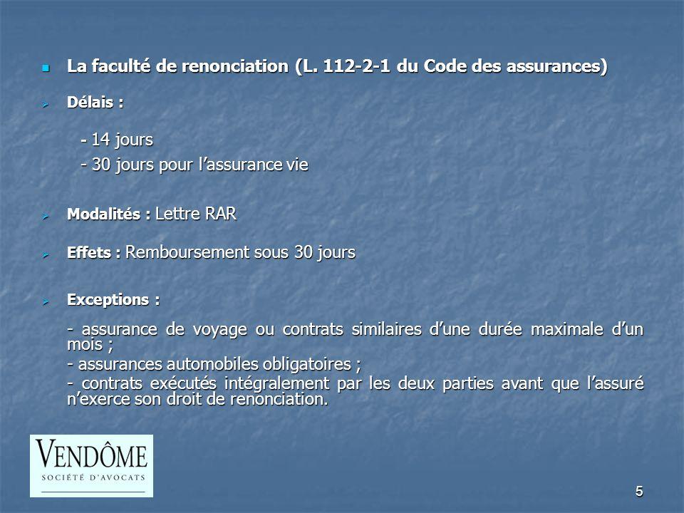 5 La faculté de renonciation (L. 112-2-1 du Code des assurances) La faculté de renonciation (L.