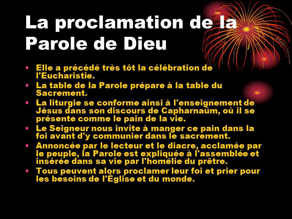 La proclamation de la Parole de Dieu Elle a précédé très tôt la célébration de l'Eucharistie. La table de la Parole prépare à la table du Sacrement. L