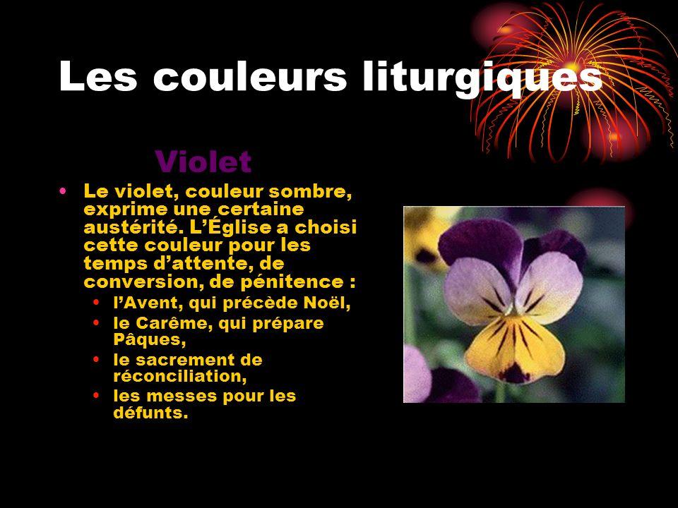 Les couleurs liturgiques Violet Le violet, couleur sombre, exprime une certaine austérité. LÉglise a choisi cette couleur pour les temps dattente, de