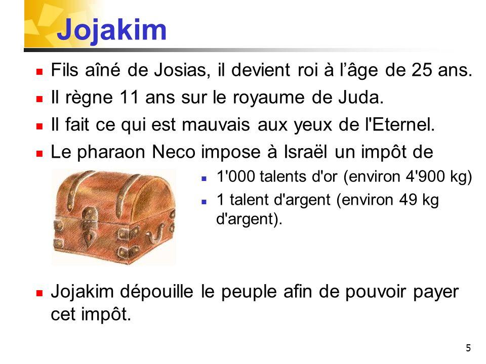 6 Jérémie dénonce l injustice et la luxure qui caractérise la cour de Jojakim.