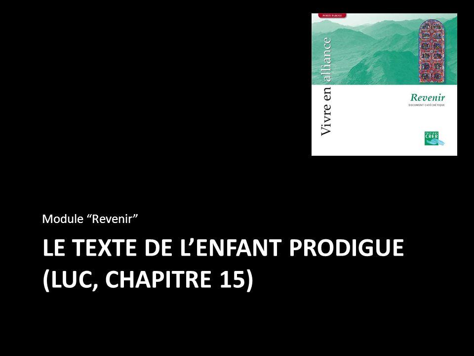 LE TEXTE DE LENFANT PRODIGUE (LUC, CHAPITRE 15) Module Revenir