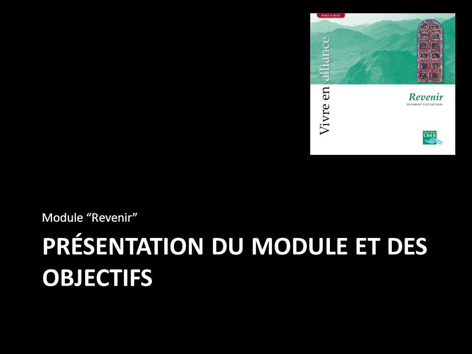PRÉSENTATION DU MODULE ET DES OBJECTIFS Module Revenir