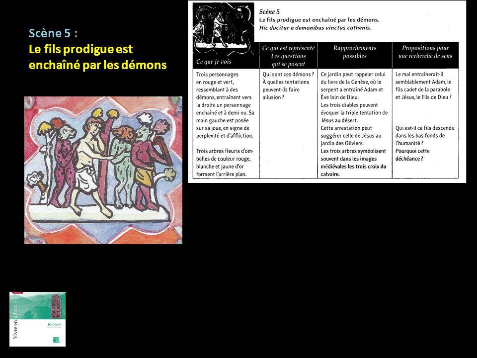 Scène 5 : Le fils prodigue est enchaîné par les démons