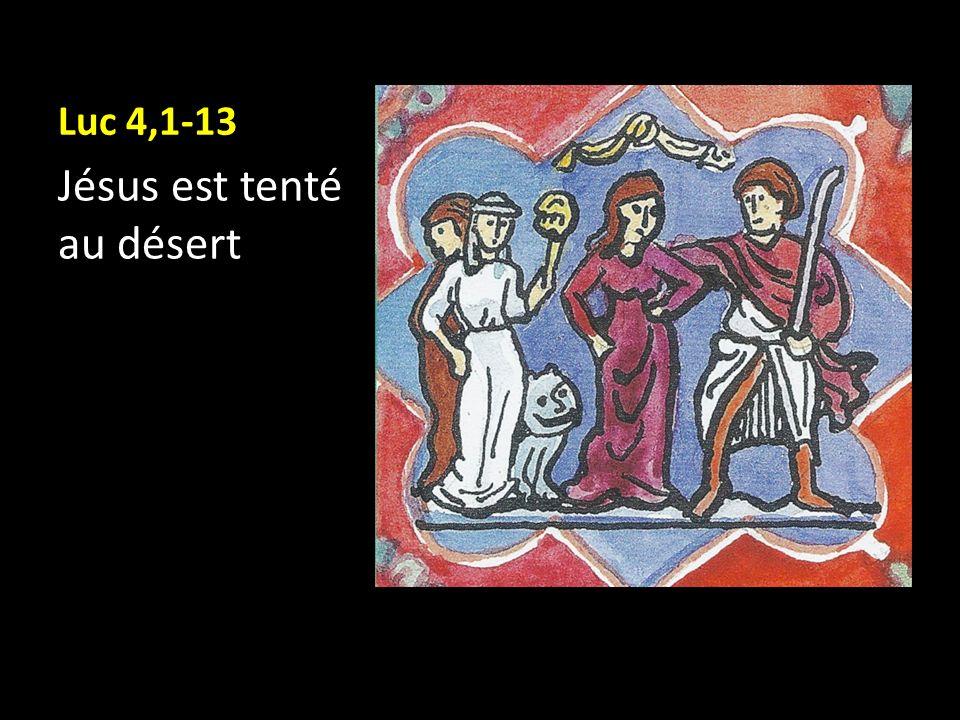 Luc 4,1-13 Jésus est tenté au désert