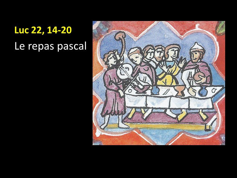 Luc 22, 14-20 Le repas pascal