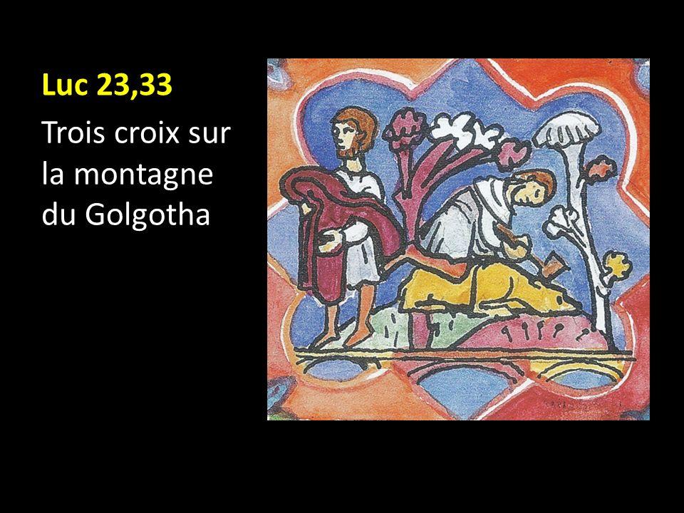 Luc 23,33 Trois croix sur la montagne du Golgotha