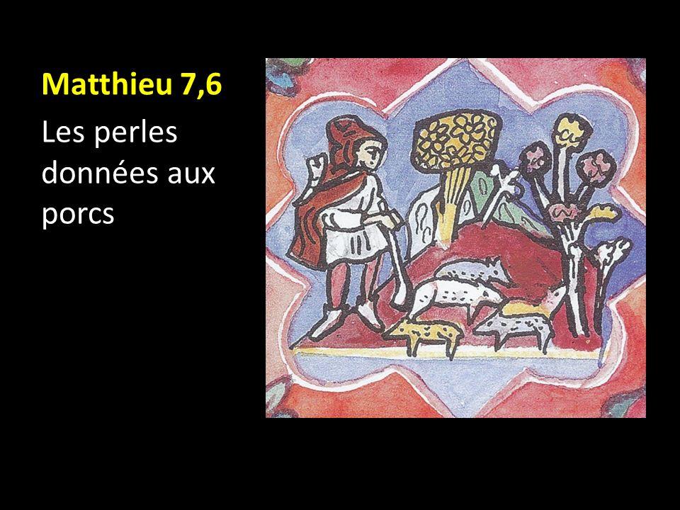 Matthieu 7,6 Les perles données aux porcs
