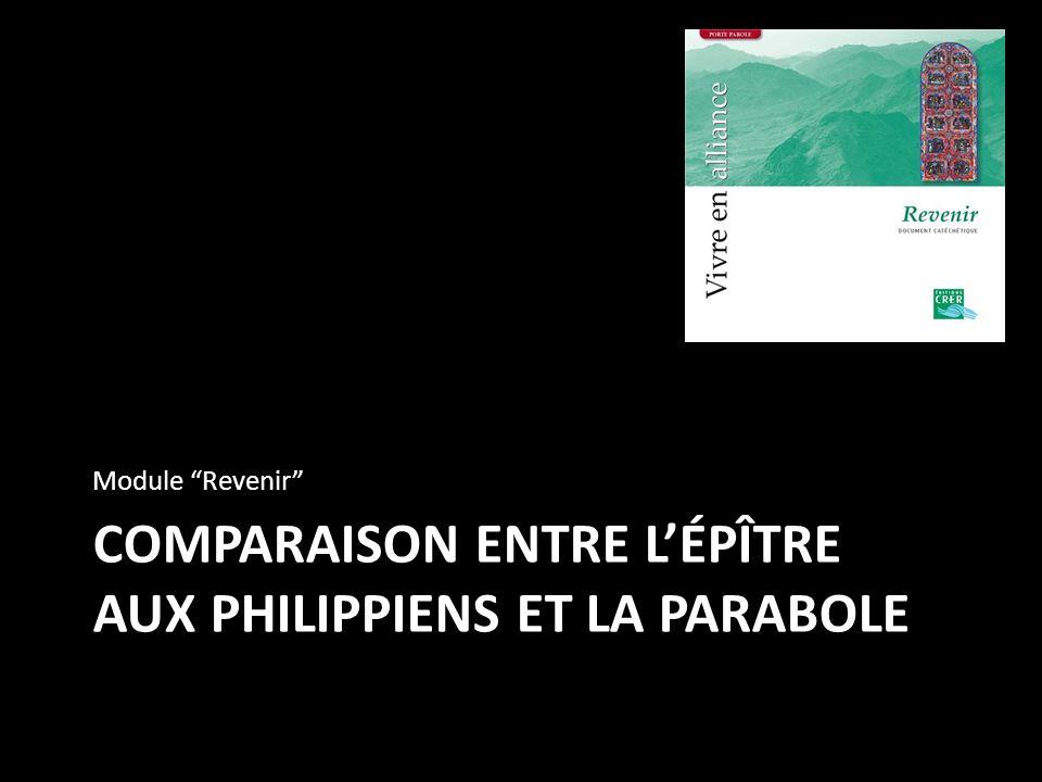 COMPARAISON ENTRE LÉPÎTRE AUX PHILIPPIENS ET LA PARABOLE Module Revenir
