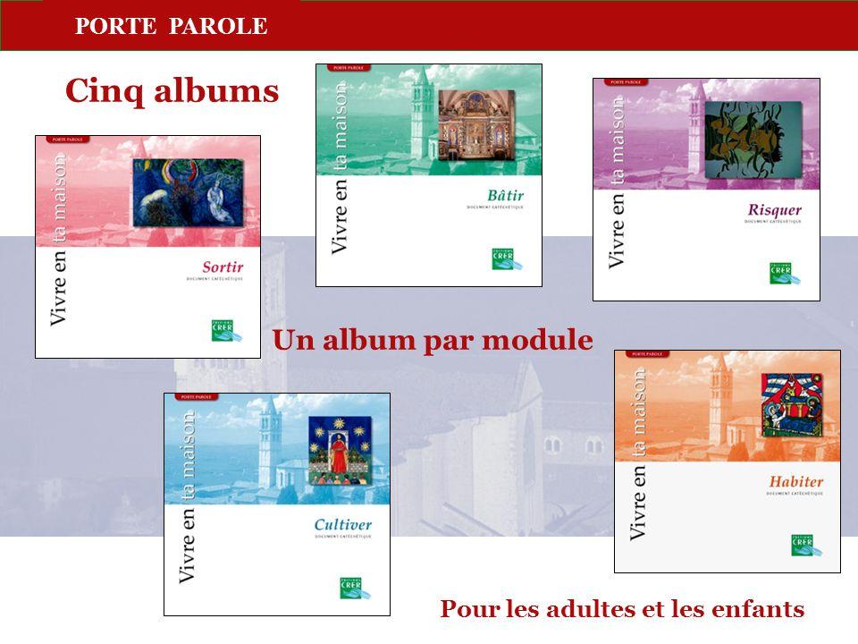 PORTE PAROLE Pour les adultes et les enfants Un album par module Cinq albums