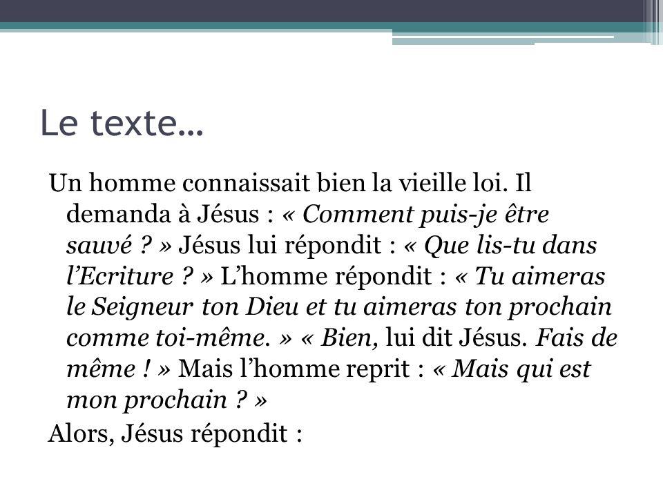 Le texte… Un homme connaissait bien la vieille loi. Il demanda à Jésus : « Comment puis-je être sauvé ? » Jésus lui répondit : « Que lis-tu dans lEcri