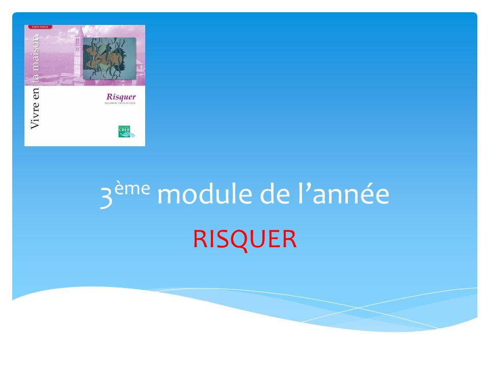 3 ème module de lannée RISQUER