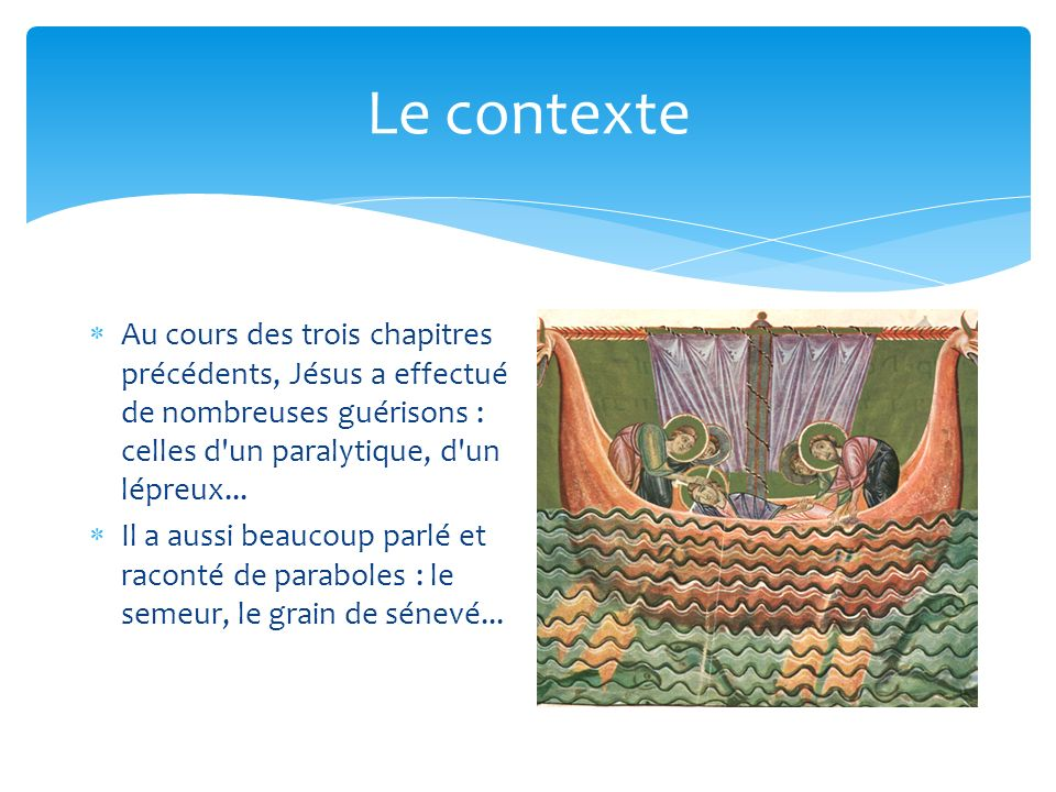 Le contexte Au cours des trois chapitres précédents, Jésus a effectué de nombreuses guérisons : celles d'un paralytique, d'un lépreux... Il a aussi be
