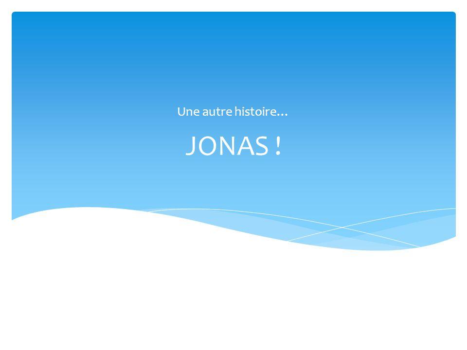 JONAS ! Une autre histoire…