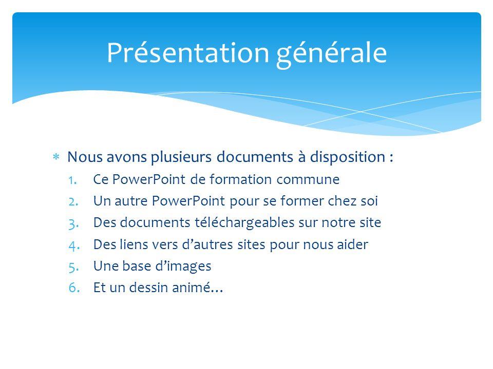Nous avons plusieurs documents à disposition : 1.Ce PowerPoint de formation commune 2.Un autre PowerPoint pour se former chez soi 3.Des documents télé