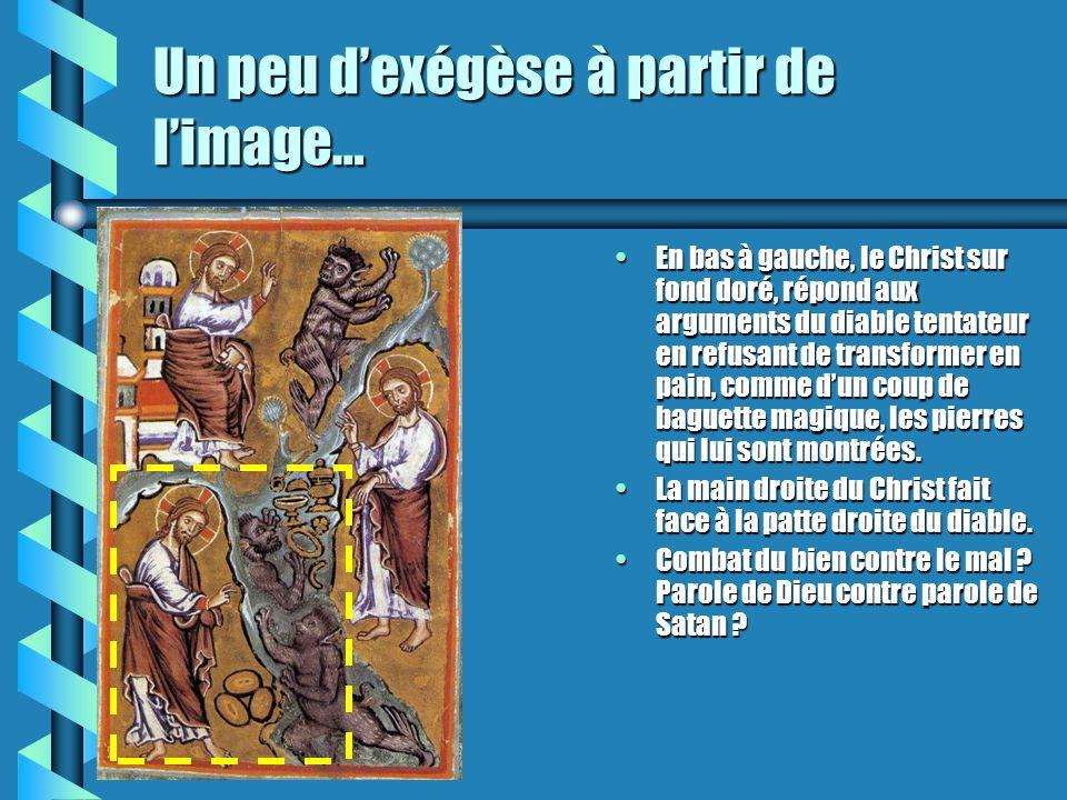 Un peu dexégèse à partir de limage… En bas à gauche, le Christ sur fond doré, répond aux arguments du diable tentateur en refusant de transformer en p