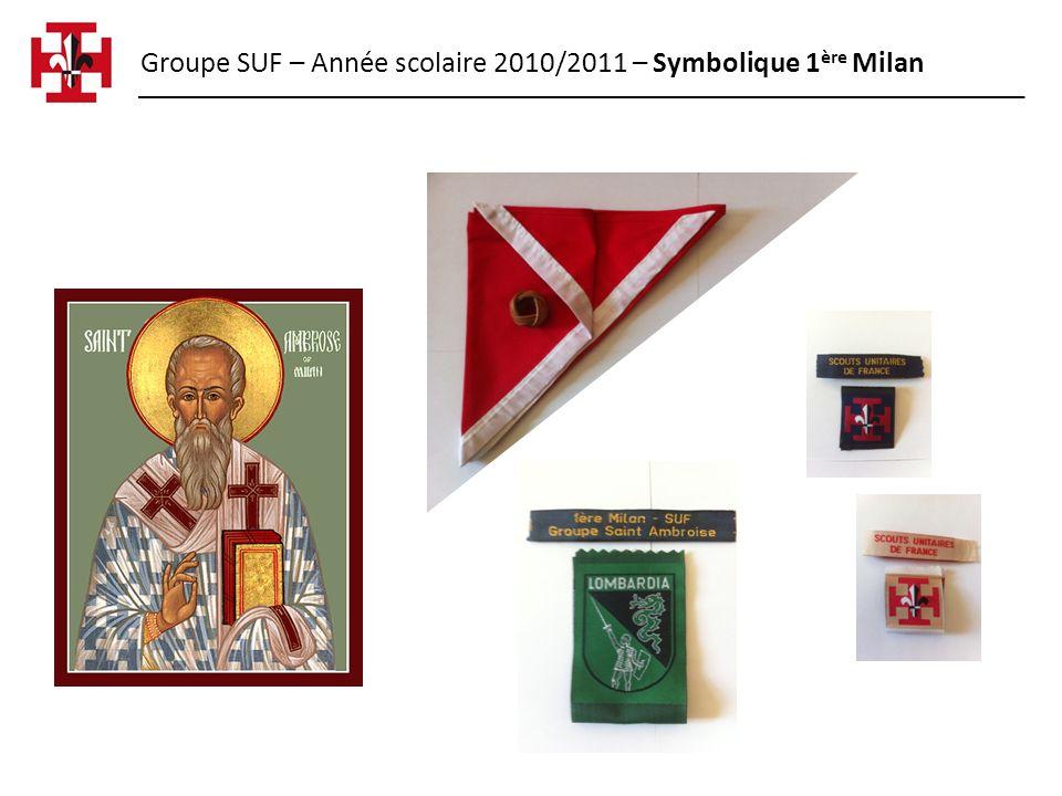 Groupe SUF – Année scolaire 2010/2011 – Symbolique 1 ère Milan
