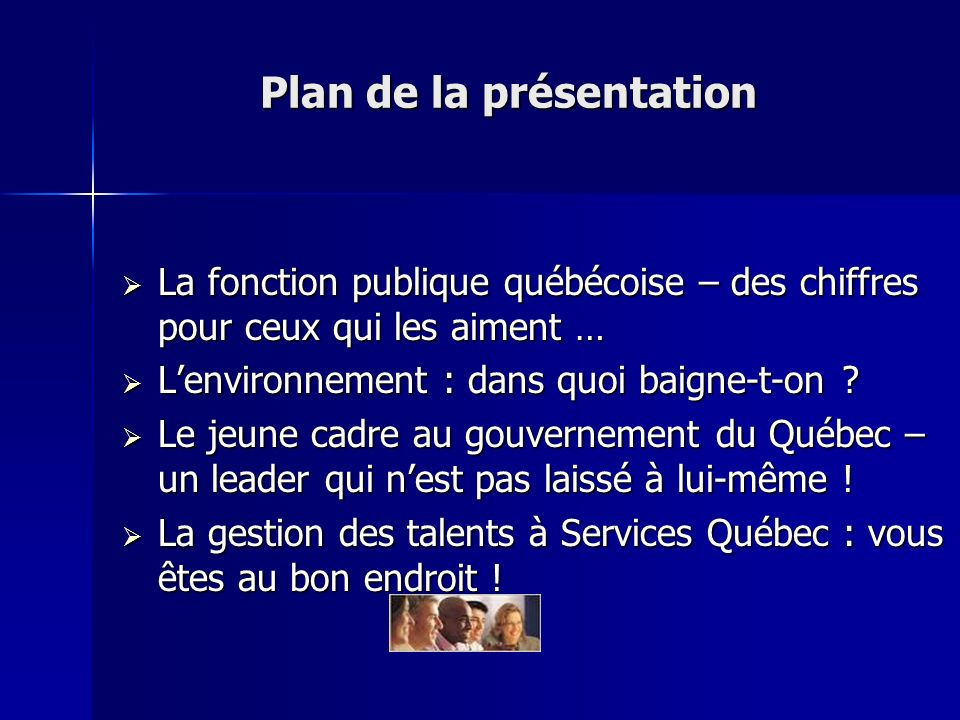 Plan de la présentation La fonction publique québécoise – des chiffres pour ceux qui les aiment … La fonction publique québécoise – des chiffres pour