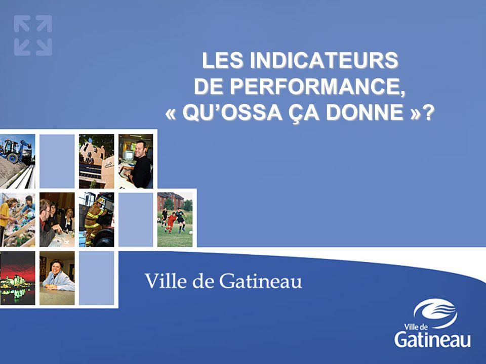 26 janvier 20062 OBJECTIFS Démarche de la Ville de Gatineau Pourquoi utiliser des indicateurs de performance.