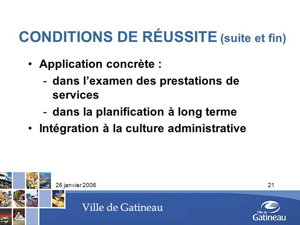 26 janvier 200621 CONDITIONS DE RÉUSSITE (suite et fin) Application concrète : -dans lexamen des prestations de services -dans la planification à long
