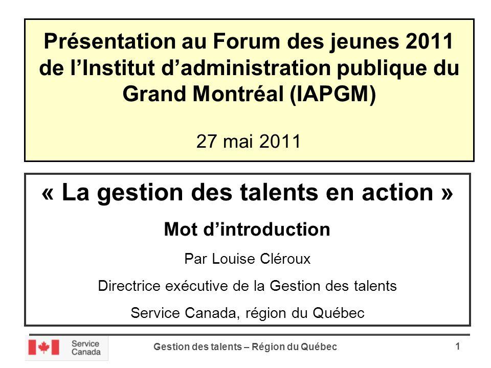 Gestion des talents – Région du Québec 2 Gestion des carrières Gestion de la succession Gestion de la relève Gestion des compétences Gestion des talents