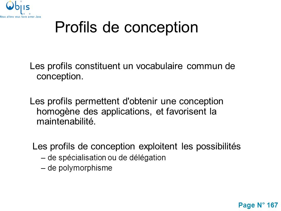 Page N° 167 Profils de conception Les profils constituent un vocabulaire commun de conception.