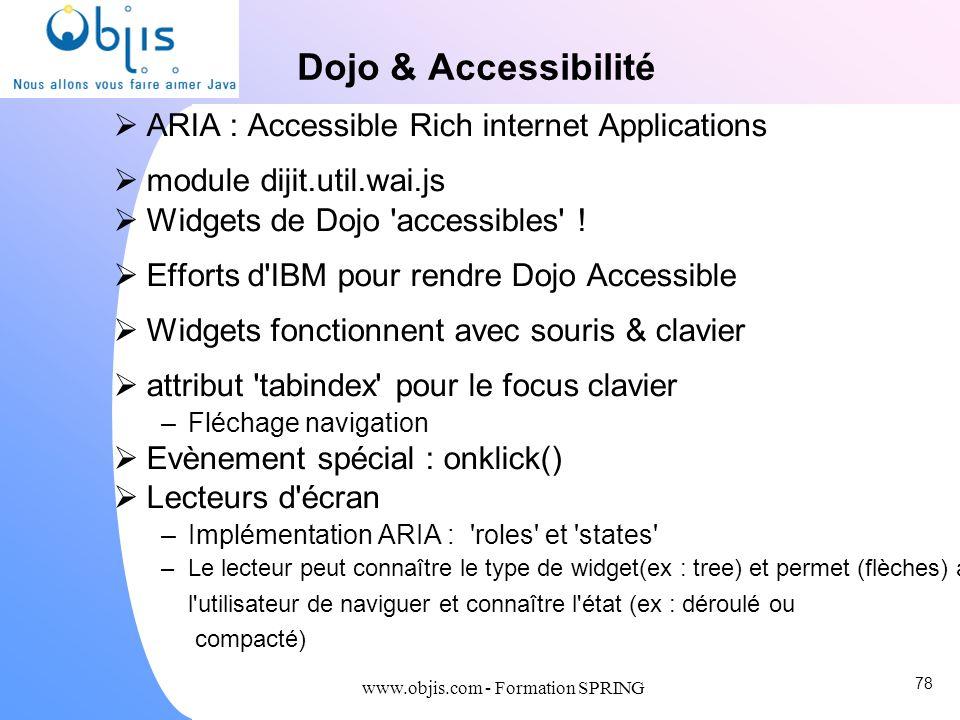 www.objis.com - Formation SPRING Dojo & Accessibilité ARIA : Accessible Rich internet Applications module dijit.util.wai.js Widgets de Dojo 'accessibl