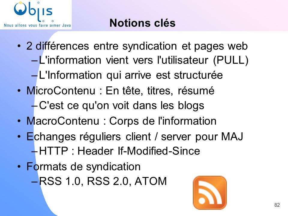 Notions clés 2 différences entre syndication et pages web –L'information vient vers l'utilisateur (PULL) –L'Information qui arrive est structurée Micr
