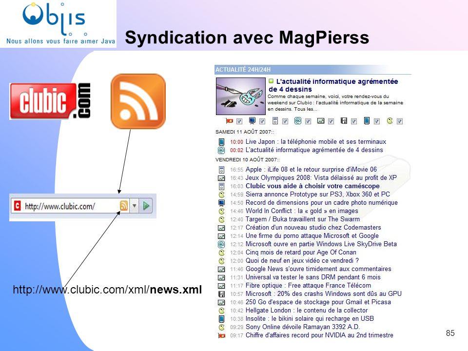 Syndication avec MagPierss http://www.clubic.com/xml/news.xml 85