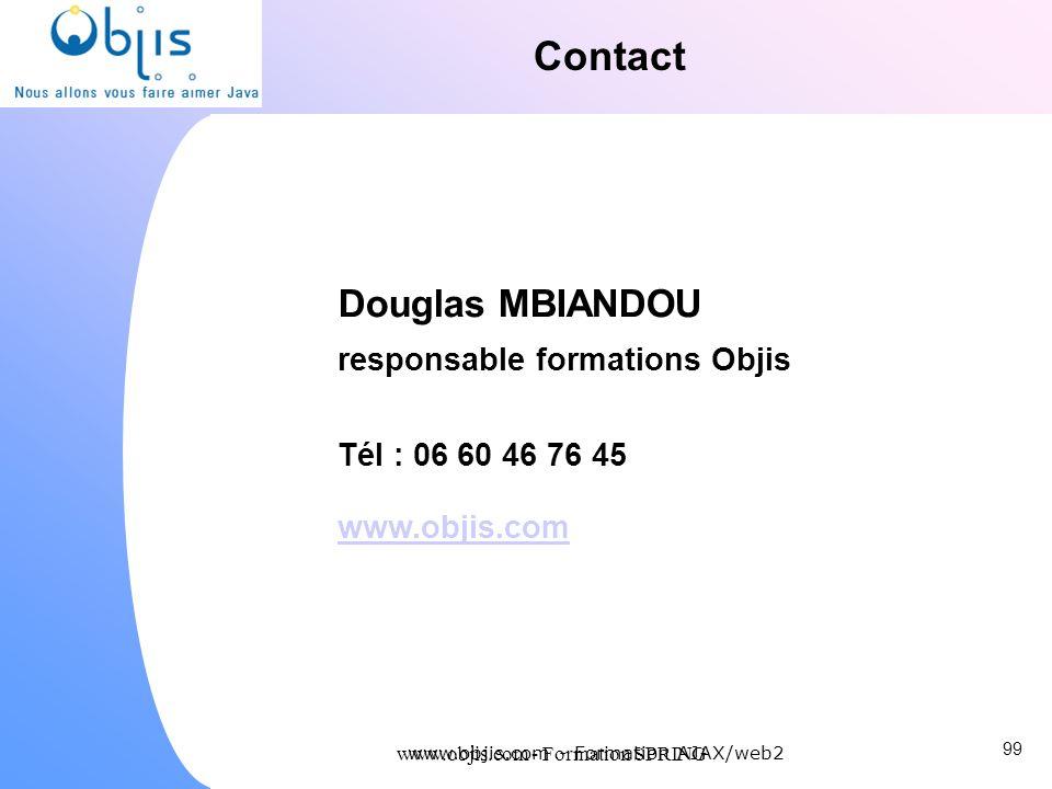 www.objis.com - Formation SPRING Douglas MBIANDOU responsable formations Objis Tél : 06 60 46 76 45 www.objis.com Contact www.objis.com - Formation AJ