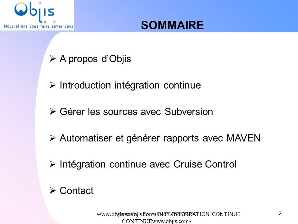 www.objis.com - INTEGRATION CONTINUEwww.objis.com - Formation SPRING SOMMAIRE A propos dObjis Introduction intégration continue Gérer les sources avec